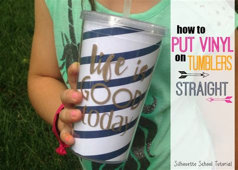 printable vinyl on tumblers how to put vinyl on cups and tumblers so it s straight