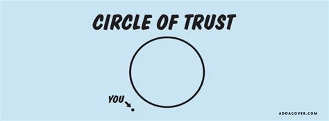 Circle Of Trust Meme - circle of trust facebook covers circle of trust fb covers