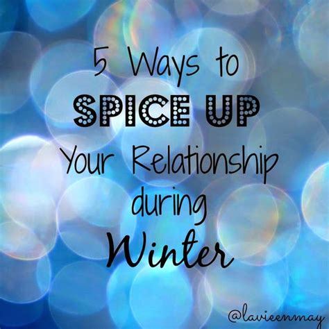 8 Tips To Spice Up Your Date by 5 Tips On How To Spice Up Your Relationship This Winter
