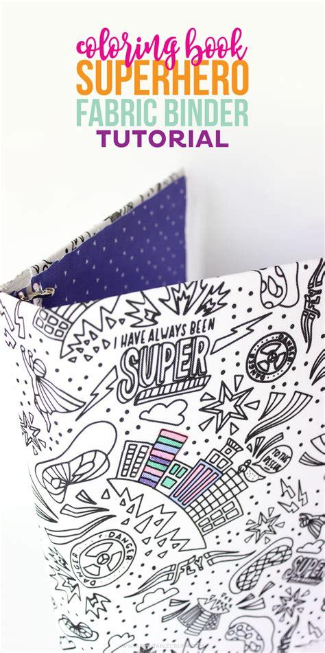 coloring book tutorial coloring book fabric binder tutorial printable