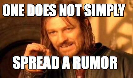 Meme Generator One Does Not Simply - meme creator one does not simply spread a rumor meme