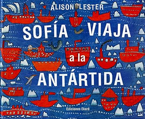 sofia viaja a la 8494208179 alison lester author profile news books and speaking