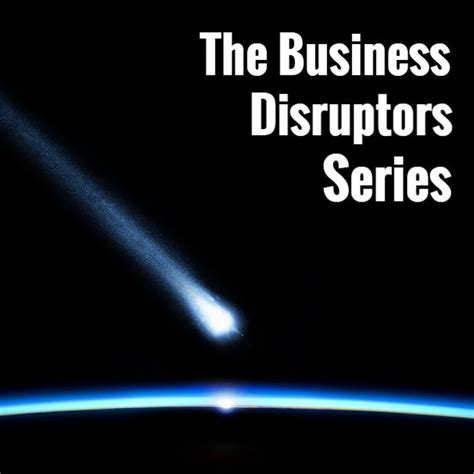 disrupters success strategies from who the mold books mp3 the business disruptors series refuseordinary