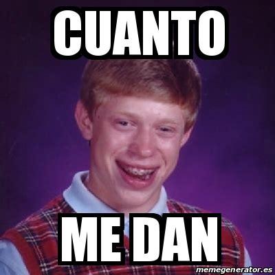 Cuanto Meme - meme bad luck brian cuanto me dan 23242805
