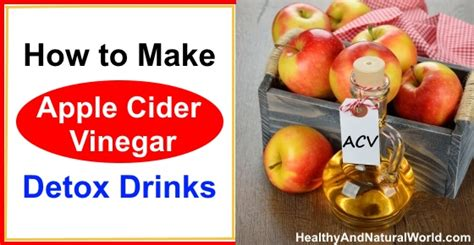 How To Make A Detox Drink With Apple Cider Vinegar by How To Make Apple Cider Vinegar Detox Drinks