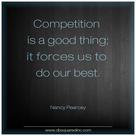 The Thing About Company by 63 Best Competition Quotes And Sayings