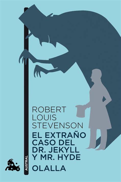 el extrao caso del el extra 209 o caso del dr jekyll y mr hyde olalla stevenson robert louis sinopsis del libro
