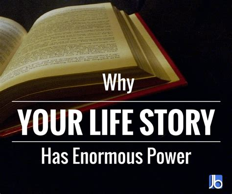 why the themes in your life stories are so important why your life story has enormous power