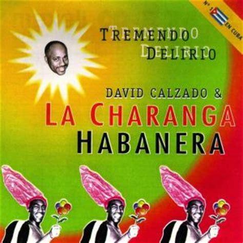 havana loca mp3 free download la charanga habanera y david calzado tremendo delirio