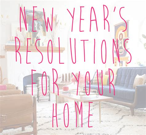 new year s resolutions for your home