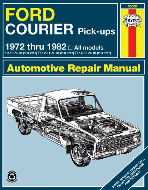 haynes ford courier pick up 1972 1982 auto repair manual ford courier pick ups 72 82 haynes repair manual haynes manuals