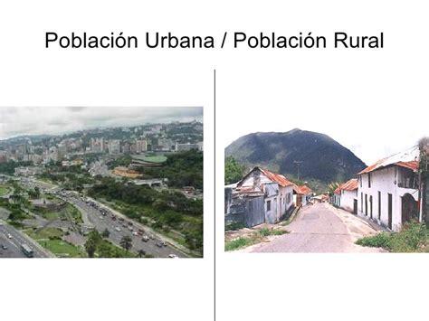 imagenes urbanas y rurales poblaci 243 n rural y poblaci 243 n urbana