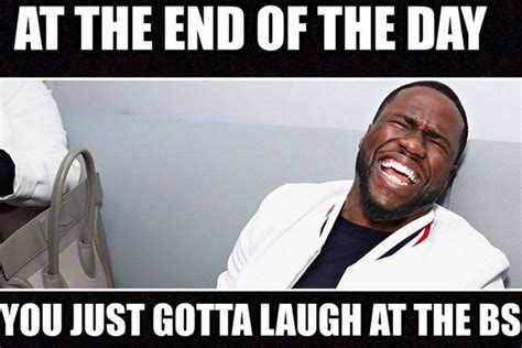 Laughing Memes - kevin hart shares meme about laughing at the bs