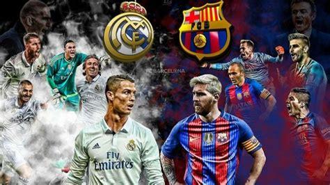 imagenes real madrid vs barcelona 2017 berita bola terkini real madrid vs barcelona
