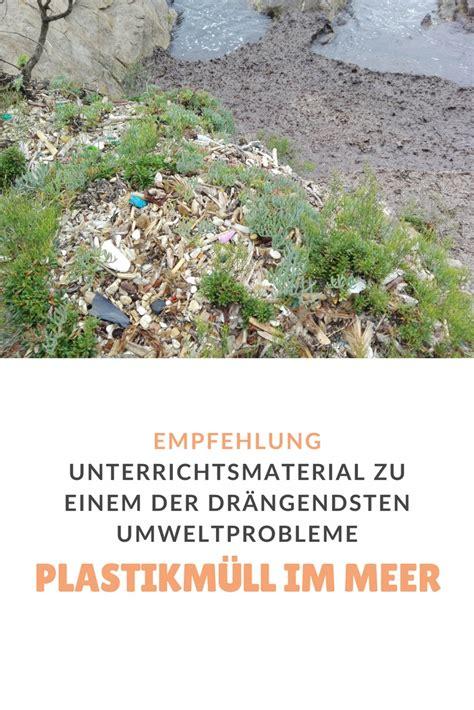unterrichtsmaterial plastikmuell im meer eine empfehlung