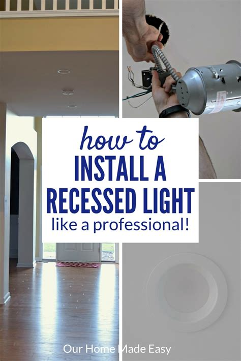 easy install recessed lighting how to install recessed lighting like a pro our home