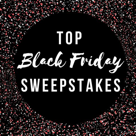 Black Friday Sweepstakes - top black friday sweepstakes sweepstakesdaily com