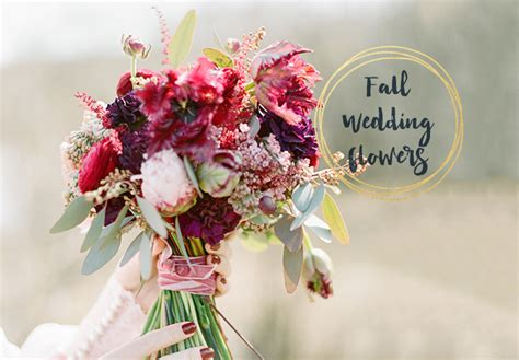 Pictures Fall Wedding Flowers by 33 Impressive Fall Wedding Flowers For Your Special Day