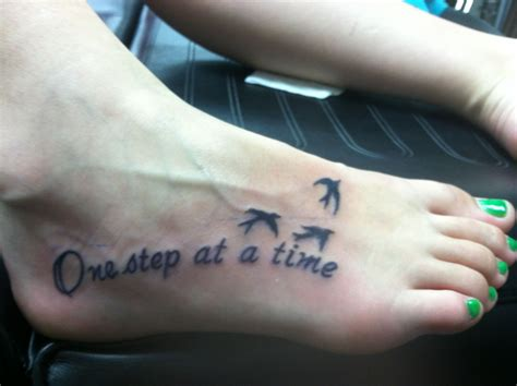 one step at a time tattoo one step at a time foot i might add this to my