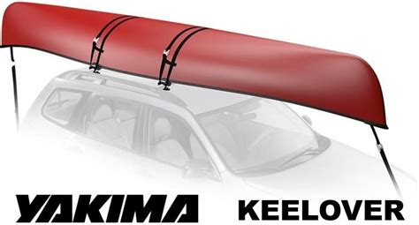 Canoe Straps Roof Rack by Yakima Keelover 8004069 Universal Fit Canoe Roof Rack Carrier