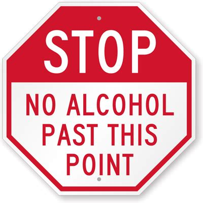 Liquor Signs | no alcohol past this point sign stop sign sku k 8851