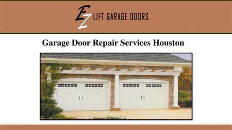 Overhead Door Repair Houston Overhead Door Repair Houston Ppt Garage Door Repair Services In Houston Powerpoint