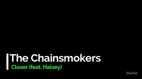 download mp3 lagu closer lirik lagu quot closer quot the chainsmokers feat halsey youtube