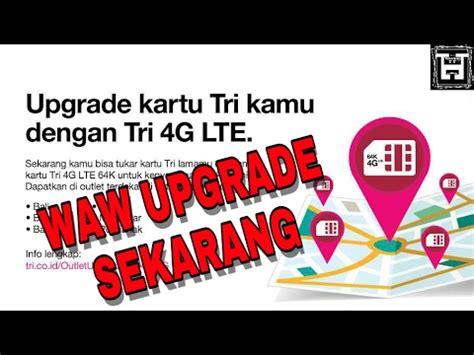 Upgrade 4g Tri cara mudah upgrade dari 3g ke 4g lte pada kartu 3 tri