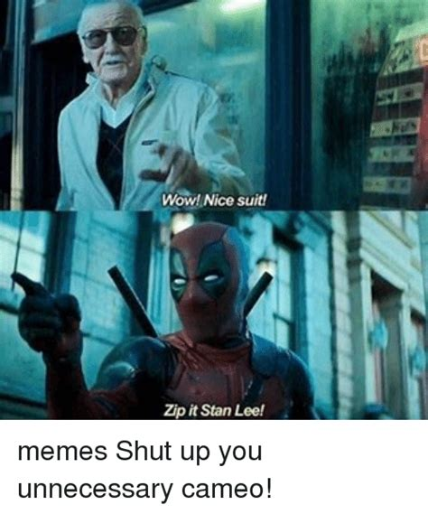 Zip Meme - wow nice suit zip it stan lee memes shut up you
