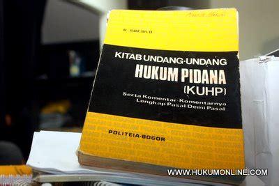 Buku Kuhp R Soesilo inilah penjelasan tentang pidana yang menjerat bw hukumonline