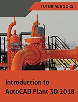 tutorial autocad plant 3d pdf introduction to autocad plant 3d 2018 download free ebooks