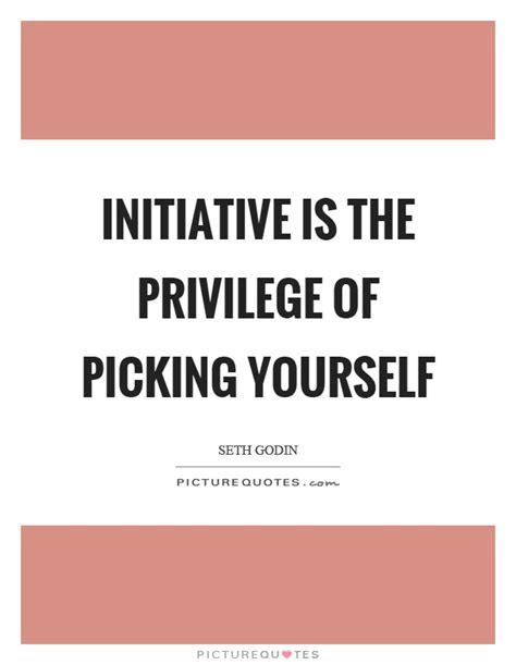 picture quotes initiative quotes initiative sayings initiative