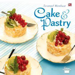 Teril Membuat Cake Pastry Yasa Boga teril membuat cake pastry resep pusaka