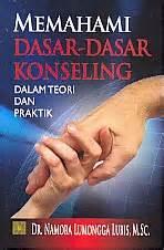Memahami Dasar Dasar Konseling memahami dasar dasar konseling dalam teori dan praktik