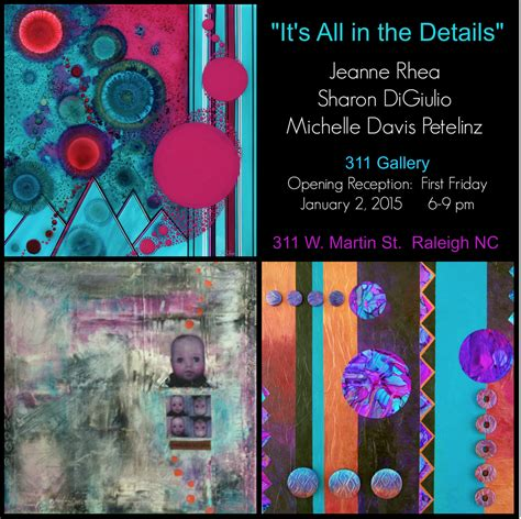 Its All In The Details by It S All In The Details At 311 Gallery In Raleigh
