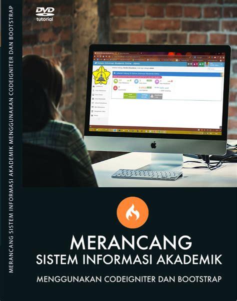 tutorial codeigniter sistem informasi akademik part 4 source code aplikasi membangun sistem informasi akademik
