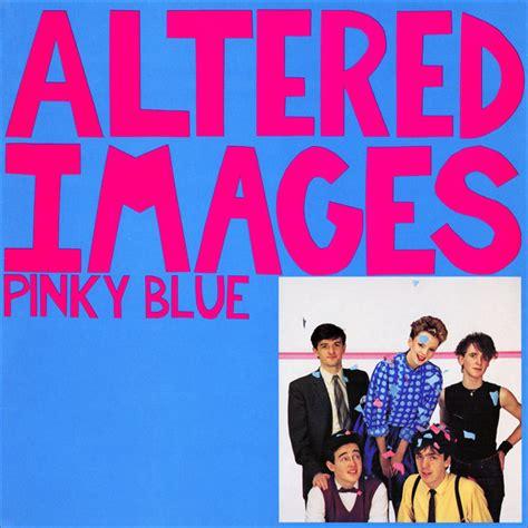 altered images altered images blue vinyl lp album at discogs