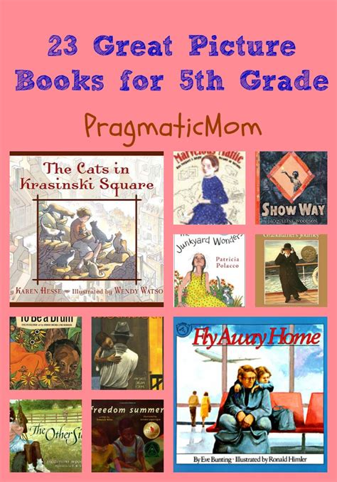 for 5th graders 23 great picture books for 5th grade pragmaticmom