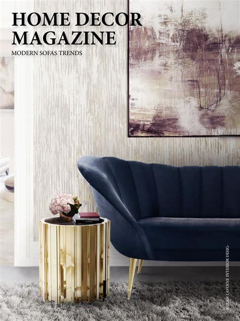 home decor trends magazine home decor magazine modern sofas trends home living by covet house issuu