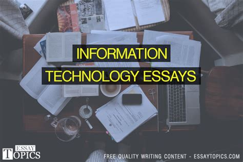 Information Technology Essays by 50 Information Technology Essays Topics Titles Exles In Free