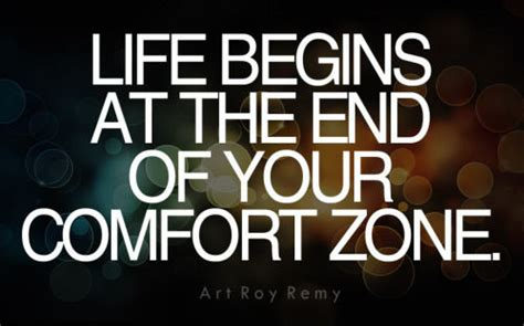 the zone of comfort life begins at the end of your comfort zone pictures