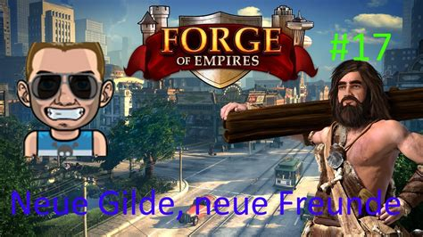 Forge Of Empires Freunde Polieren by Forge Of Empires 17 Neue Gilde Neue Freunde