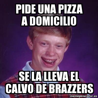 Brazzers Meme Generator - meme bad luck brian pide una pizza a domicilio se la