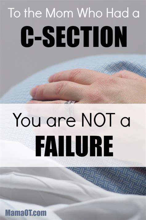 i had c section to the mom who had a c section you are not a failure