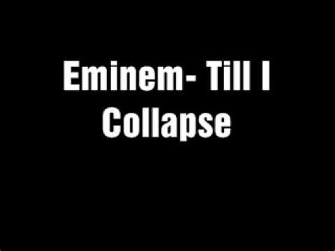 eminem till i collapse lyrics eminem till i collapse lyrics and download link youtube