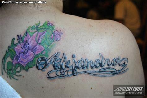 imagenes tatuajes con el nombre alejandro tatuaje de flores letras nombres
