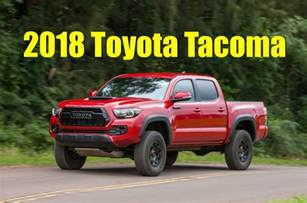 toyota tacoma colors leaked 2018 toyota tacoma specs and options what s