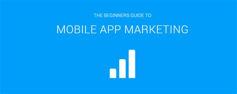 mobile application marketing mobile application marketing guide