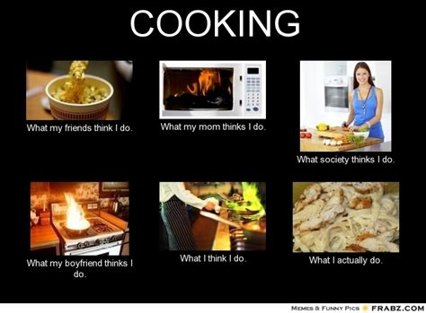 culinary memes 28 images me cooking meme generator