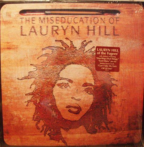 lauryn hill miseducation lyrics lauryn hill the miseducation of lauryn hill vinyl lp